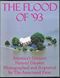 The Flood of '93: America's Greatest Natural Disaster (0312107951) by Associated Press
