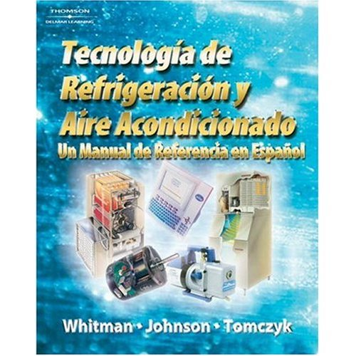 Refrigeration and Air Conditioning Technology, A Spanish Reference Manual