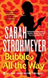 Bubbles All The Way (0451412273) by Sarah Strohmeyer