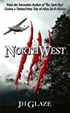 NorthWest (John Hazard - Book II)