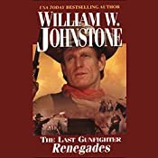 Renegades: The Last Gunfighter Series | William Johnstone