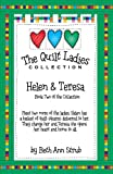 The Quilt Ladies, Helen and Teresa, Quilt Story and Quilt Pattern, Book 2 (The Quilt Ladies Book Collection)