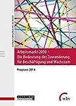 Arbeitsmarkt 2030 - Die Bedeutung der...
