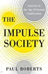 The Impulse Society: America in the A...