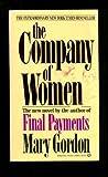 The Company of Women (0345298616) by Mary Gordon