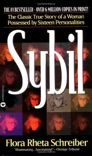 Sybil: The true and extraordinary story of a woman possessed by sixteen separate personalities