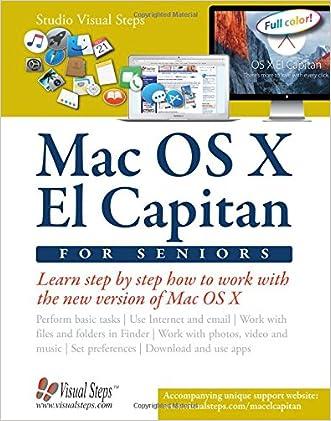 Mac OS X El Capitan for Seniors: Learn Step by Step How to Work with Mac OS X El Capitan (Computer Books for Seniors series)