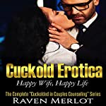 Cuckold Erotica: The Complete