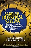 img - for Sandler Enterprise Selling: Winning, Growing, and Retaining Major Accounts book / textbook / text book