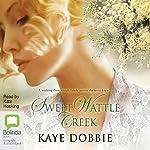 Sweet Wattle Creek | Kaye Dobbie