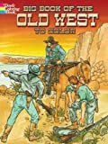 img - for Big Book of the Old West to Color (Dover History Coloring Book) book / textbook / text book