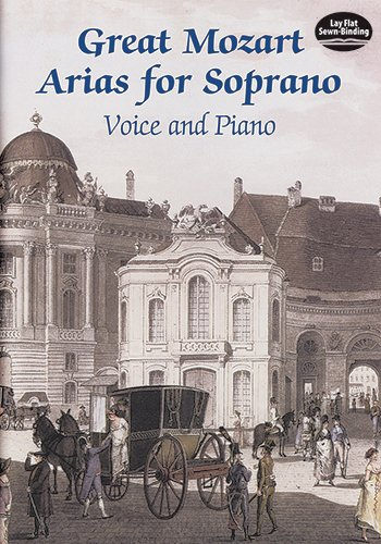Great Mozart Arias for Soprano: Voice and Piano (Dover Song Collections)