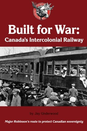 Built for War: Canada's Intercolonial Railway