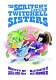 The Scritchy Little Twitchell Sisters