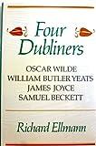 Four Dubliners: Wilde, Yeats, Joyce, and Beckett