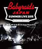 「ベイビーレイズJAPAN SUMMER LIVE 2015」(2015.09.12&09.13 at Zepp DiverCity) [Blu-ray] -