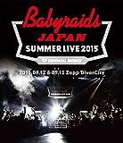 「ベイビーレイズJAPAN SUMMER LIVE 2015」(2015.09.12&09.13 at Zepp DiverCity) [Blu-ray] -