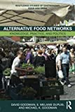 img - for Alternative Food Networks: Knowledge, Practice, and Politics (Routledge Studies of Gastronomy, Food and Drink) book / textbook / text book