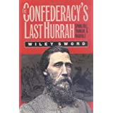 The Confederacy's Last Hurrah: Spring Hill, Franklin, and Nashville (Modern War Studies) ~ Wiley Sword