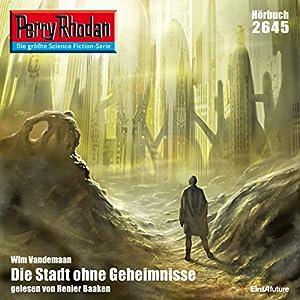 Die Stadt ohne Geheimnisse (Perry Rhodan 2645) Hörbuch