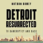 Detroit Resurrected: To Bankruptcy and Back | Nathan Bomey