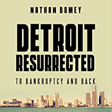 Detroit Resurrected: To Bankruptcy and Back | Livre audio Auteur(s) : Nathan Bomey Narrateur(s) : Jonathan Yen