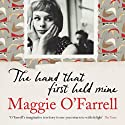 The Hand That First Held Mine (       UNABRIDGED) by Maggie O'Farrell Narrated by Karen Cass