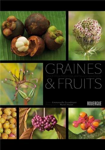 Graines et fruits : une histoire botanique, poétique et gourmande