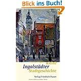 Kleine Ingolstädter Stadtgeschichte