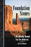 Foundation Stones: Discipleship Manual for New Believers (Foundation Stones)