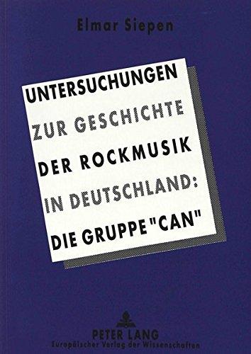 Untersuchungen zur Geschichte der Rockmusik in Deutschland: Die Gruppe «CAN»  [Siepen, Elmar] (Tapa Blanda)