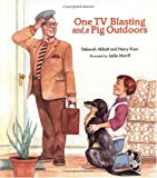 img - for One TV Blasting and a Pig Outdoors by Deborah Abbott (1994-09-01) book / textbook / text book