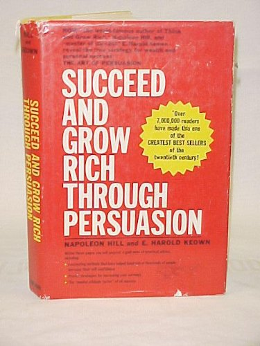 Succeed and grow rich through persuasion,