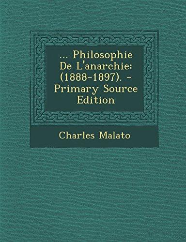 ... Philosophie de L'Anarchie: (1888-1897). - Primary Source Edition  [Malato, Charles] (Tapa Blanda)