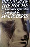 The Nature of the Psyche: Its Human Expression [A Seth Book] (0136104517) by Jane Roberts