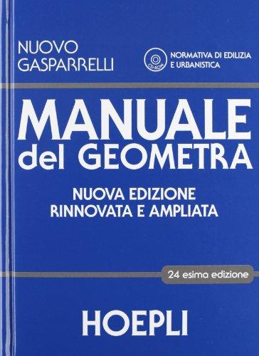 Manuale del geometra Con espansione online Per gli Ist tecnici per geometri Con CD ROM PDF