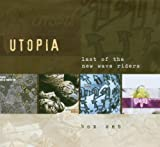 Last Of The New Wave Riders By Utopia (2003-10-20)