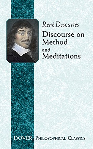 Discourse on Method and Meditations (Philosophical Classics)