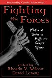 img - for Fighting the Forces: What's at Stake in Buffy the Vampire Slayer book / textbook / text book