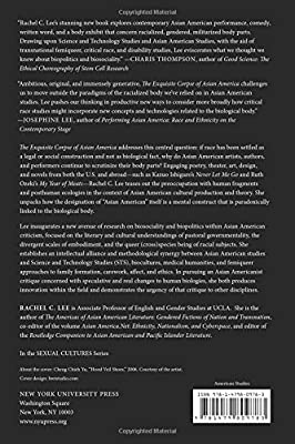 The Exquisite Corpse of Asian America: Biopolitics, Biosociality, and Posthuman Ecologies (Sexual Cultures)