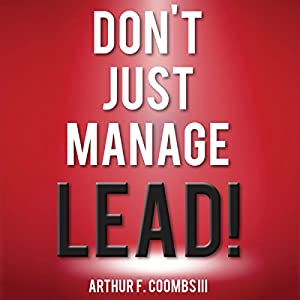 Don't Just Manage - Lead! Audiobook