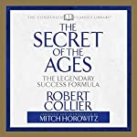 The Secret of the Ages: The Legendary Success Formula | Robert Collier,Mitch Horowitz