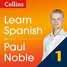 Collins Spanish with Paul Noble - Learn Spanish the Natural Way, Part 1  by Paul Noble Narrated by Paul Noble