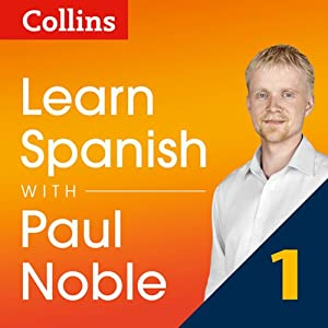 Collins Spanish with Paul Noble - Learn Spanish the Natural Way, Part 1 Audiobook