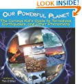 Our Powerful Planet: The Curious Kid's Guide to Tornadoes, Earthquakes, and Other Phenomena (Lobster Learners)