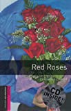 Red Roses CD Pack (Oxford Bookworms Library)