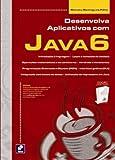 Desenvolva Aplicativos Com Java 6 - 9788536502120