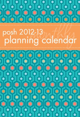 Posh 2012-13 Planning Calendar Blue Hexagon: 2 Year Monthly Planner Calendar