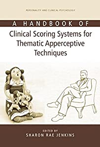 A Handbook of Clinical Scoring Systems for Thematic Apperceptive Techniques (Series in Personality and Clinical Psychology)