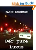 Der pure Luxus